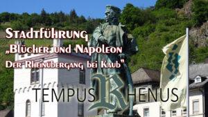 Stadtführung Kaub Blücher und Napoleon