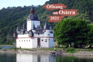 Öffnung der Burg Pfalzgrafenstein an Ostern 2021